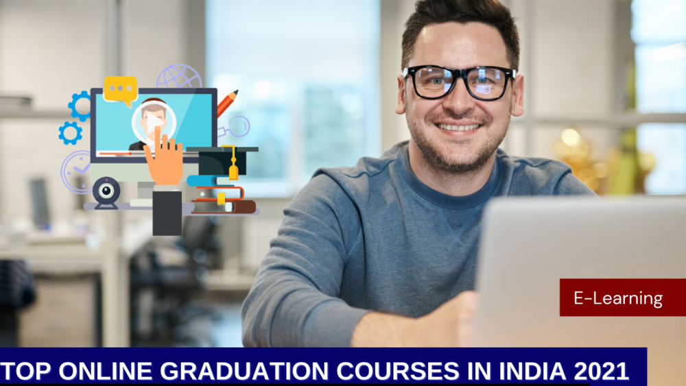Top 12 online graduation courses in India Hack Here a Best Career Option in 2021