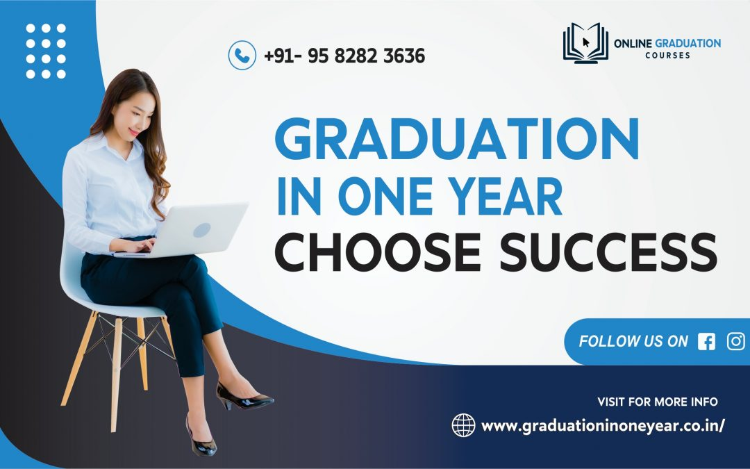 Graduation in One Year - choose success